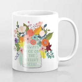 Always Look On The Bright Side Coffee Mug