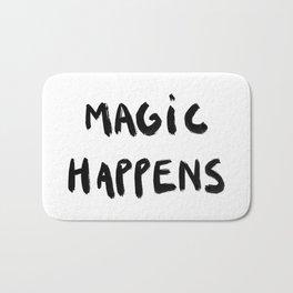 Magic happens Bath Mat