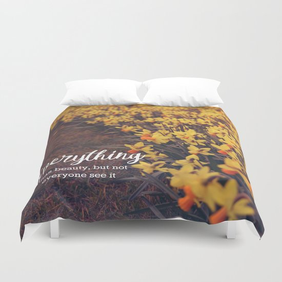 Everything has beauty Duvet Cover