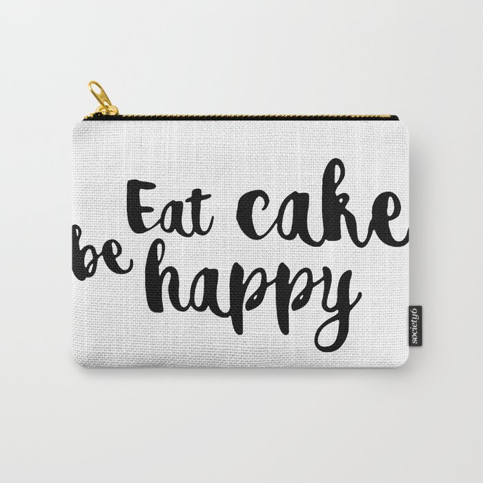 Eat cake be happy Carry-All Pouch