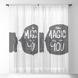 The magic is in you Sheer Curtain