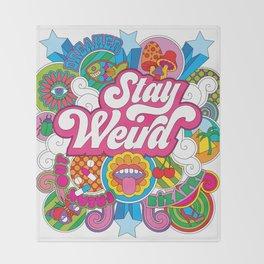 Stay Weird Throw Blanket