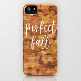 PERFECT FALL iPhone Case