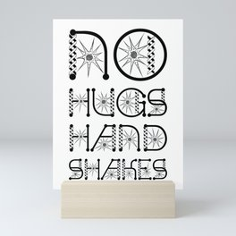 No Hugs Handshakes Virus Awareness Design Mini Art Print