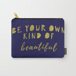 Be Your Own Kind Of Beautiful-Navy | Typography | Quotes Carry-All Pouch