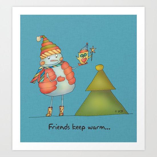 Friends keep warm Art Print