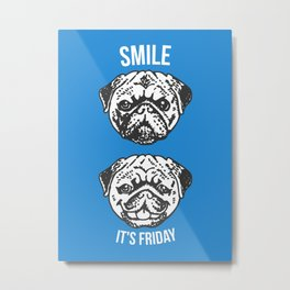 Smile It's Friday! Metal Print