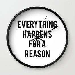 Everything Happens for Reason Wall Clock