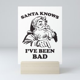 Santa Knows I've Been Bad Funny Christmas Mini Art Print
