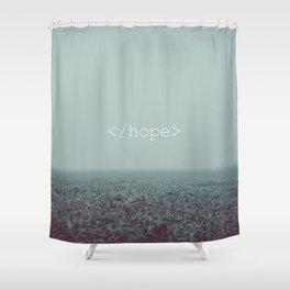 </hope> Shower Curtain