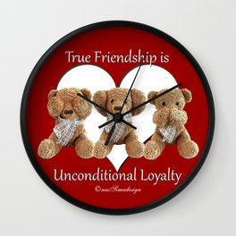True Friendship is Unconditional Loyalty - Red Wall Clock