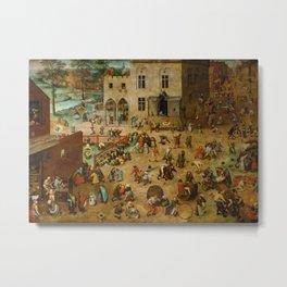 Children's Games -  Pieter Bruegel the Elder 1560  Metal Print