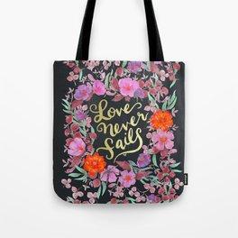 Love Never Fails -  1 Corinthians 13:8 Tote Bag