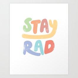 Stay Rad colors Art Print