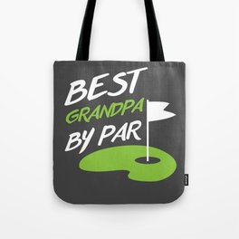 Father's Day Funny Golf Gift Best Grandpa by Par Golfer Tote Bag