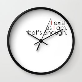Motto - I exist as I am Wall Clock