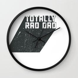 Totally Rad Dad Wall Clock