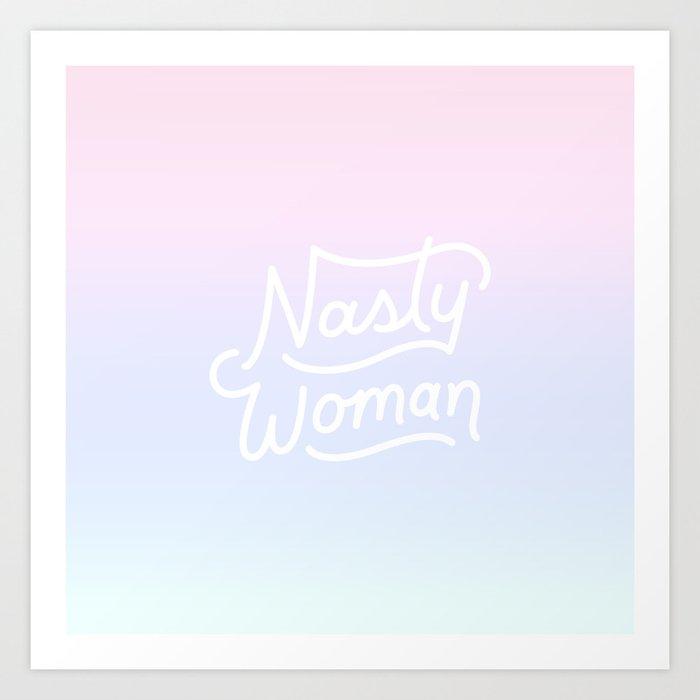Nasty Woman Rainbow Art Print