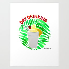 Day Drinking Art Print