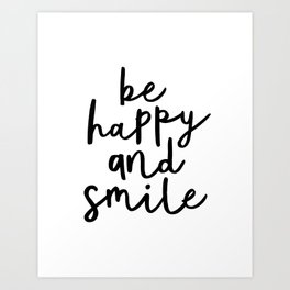 Be Happy and Smile black and white monochrome typography poster design home wall bedroom decor Art Print