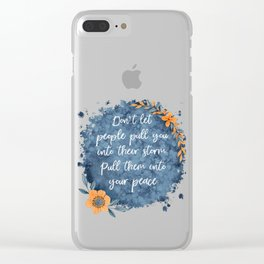Don't Let People Pull You Into Their Storm Clear iPhone Case