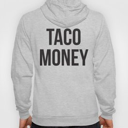 Taco Money Hoody