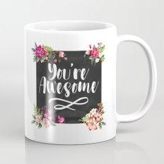 You're Awesome Mug