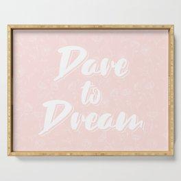 Dare To Dream / Quote Serving Tray