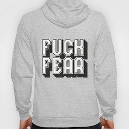Fuck Fear Hoody