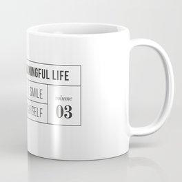 live a meaningful live Coffee Mug