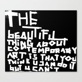 The beautiful thing about contemporary art Canvas Print