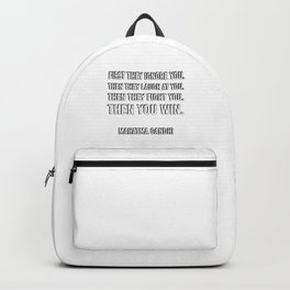 Success Quotes - First they ignore you - Mahatma Gandhi Backpack