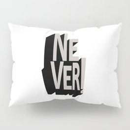 Never Chase Anyone Pillow Sham