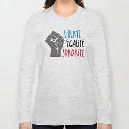 Liberte, Egalite, Sororite Long Sleeve T-shirt