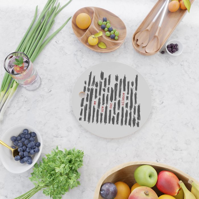 We are our silence Cutting Board