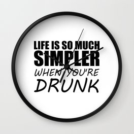 drunk funny saying and quotes Wall Clock