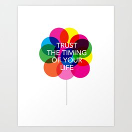 Trust the Timing of your life Art Print