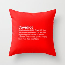 Covidiot - Stupid people Throw Pillow