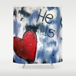 He is Love Shower Curtain