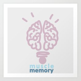Muscle memory Art Print