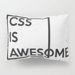 CSS is Awesome Pillow Sham