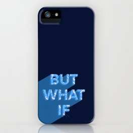 But What If iPhone Case