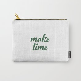 Make Time Carry-All Pouch