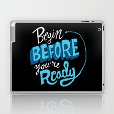 Begin Before You're Ready Laptop & iPad Skin