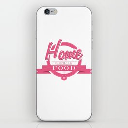 Home is where the food is  iPhone Skin
