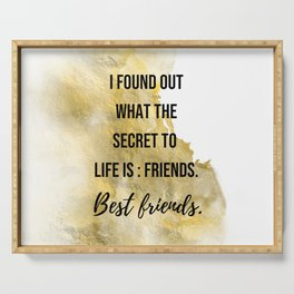 The secret to life - Movie quote collection Serving Tray