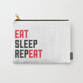 EAT SLEEP REPEAT Carry-All Pouch
