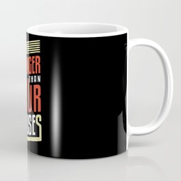 Be Stronger Than Your Excuses | Motivation Coffee Mug