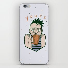 Yours coffee iPhone Skin