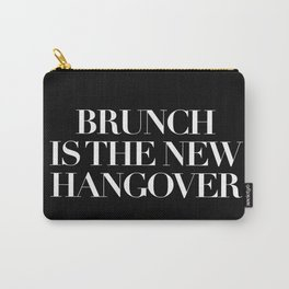 BRUNCH IS THE NEW HANGOVER - BLACK Carry-All Pouch